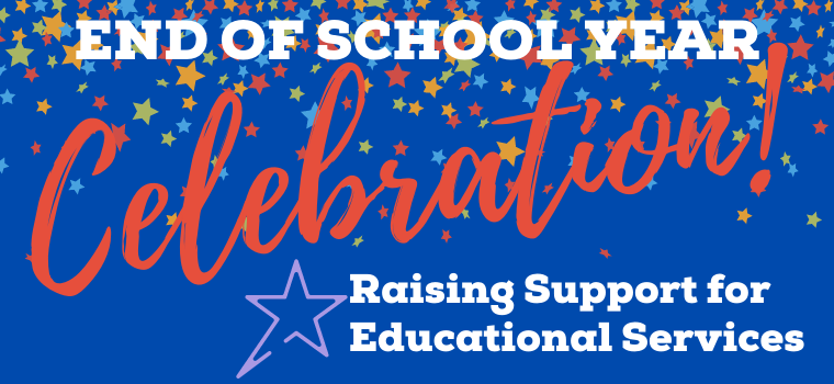 Event Logo: End of School Year Celebration: Raising Support for Educational Services