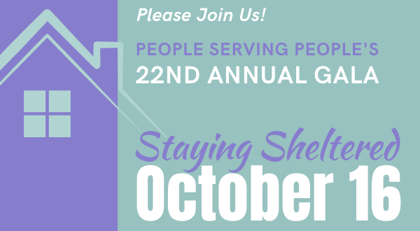 Gala Invitation Art: Please Join Us! People Serving People's 22nd Annual Gala: Staying Sheltered. October 16
